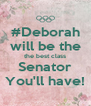 #Deborah will be the the best class Senator You'll have! - Personalised Poster A4 size