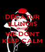 DECATUR ILLINOIS WHERE WE DONT KEEP CALM - Personalised Poster A4 size