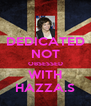DEDICATED NOT OBSESSED WITH HAZZA.S - Personalised Poster A4 size