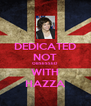 DEDICATED NOT OBSESSED WITH HAZZA - Personalised Poster A4 size