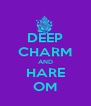 DEEP CHARM AND HARE OM - Personalised Poster A4 size