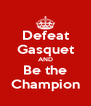 Defeat Gasquet AND Be the Champion - Personalised Poster A4 size
