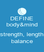 DEFINE body&mind  strength, length balance - Personalised Poster A4 size