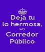 Deja tu lo hermosa, Soy Corredor Público - Personalised Poster A4 size