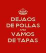 DEJAOS DE POLLAS AND VAMOS DE TAPAS - Personalised Poster A4 size