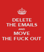 DELETE THE EMAILS AND MOVE THE FUCK OUT - Personalised Poster A4 size