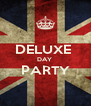 DELUXE  DAY  PARTY  - Personalised Poster A4 size