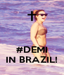 #DEMI IN BRAZIL! - Personalised Poster A4 size