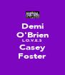 Demi O'Brien L.O.V.E.S Casey Foster - Personalised Poster A4 size