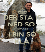 DER STA IS NED SO  GROSS I BIN SO KLA - Personalised Poster A4 size