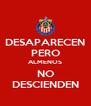 DESAPARECEN PERO ALMENOS NO DESCIENDEN - Personalised Poster A4 size