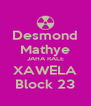 Desmond Mathye JAHA RALE XAWELA Block 23 - Personalised Poster A4 size