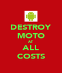 DESTROY MOTO AT ALL COSTS - Personalised Poster A4 size