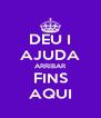 DEU I AJUDA ARRIBAR FINS AQUI - Personalised Poster A4 size