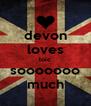 devon loves loic sooooooo much - Personalised Poster A4 size