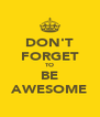 DON'T FORGET TO BE AWESOME - Personalised Poster A4 size