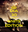 DIA 30 X-PARTY WHITE EDITION - Personalised Poster A4 size