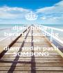 diam bukan berarti sombong TETAPI diam sudah pasti SOMBONG - Personalised Poster A4 size