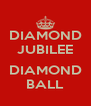 DIAMOND JUBILEE  DIAMOND BALL - Personalised Poster A4 size
