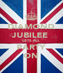 DIAMOND JUBILEE  LETS ALL PARTY ON - Personalised Poster A4 size