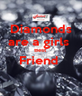 Diamonds are a girls  Best Friend   - Personalised Poster A4 size