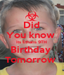 Did You know  Its Ethans 9TH Birthday  Tomorrow  - Personalised Poster A4 size