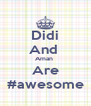 Didi And  Aman  Are #awesome - Personalised Poster A4 size