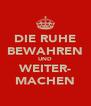 DIE RUHE BEWAHREN UND WEITER- MACHEN - Personalised Poster A4 size