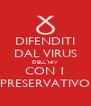 DIFENDITI DAL VIRUS DELL´HIV CON 1 PRESERVATIVO - Personalised Poster A4 size