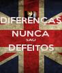 DIFERENÇAS NUNCA SAO DEFEITOS  - Personalised Poster A4 size