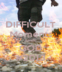 DIFFICULT Moments SEEK GOD #2013 - Personalised Poster A4 size