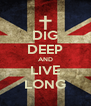 DIG DEEP AND LIVE LONG - Personalised Poster A4 size