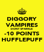 DIGGORY VAMPIRES DONT SPARKLE -10 POINTS HUFFLEPUFF - Personalised Poster A4 size