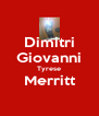 Dimitri Giovanni Tyrese Merritt  - Personalised Poster A4 size