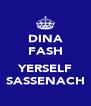 DINA FASH  YERSELF SASSENACH - Personalised Poster A4 size