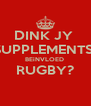 DINK JY  SUPPLEMENTS  BEiNVLOED  RUGBY?  - Personalised Poster A4 size