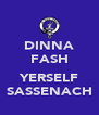 DINNA FASH  YERSELF SASSENACH - Personalised Poster A4 size