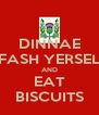 DINNAE FASH YERSEL AND EAT BISCUITS - Personalised Poster A4 size