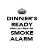 DINNER'S READY when you hear the SMOKE ALARM - Personalised Poster A4 size