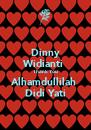 Dinny Widianti  Thank You Alhamdullilah  Didi Yati - Personalised Poster A4 size
