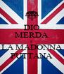 DIO MERDA E LA MADONNA PUTTANA - Personalised Poster A4 size
