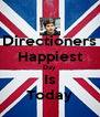 Directioners Happiest Day Is Today - Personalised Poster A4 size