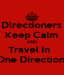 Directioners Keep Calm AND Travel in   One Direction  - Personalised Poster A4 size