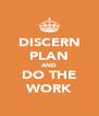 DISCERN PLAN AND DO THE WORK - Personalised Poster A4 size