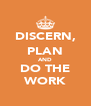 DISCERN, PLAN AND DO THE WORK - Personalised Poster A4 size