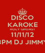 DISCO KAROKE HOLY GHOAST 11/11/12 8PM DJ JIMMY - Personalised Poster A4 size
