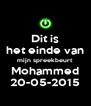 Dit is het einde van mijn spreekbeurt Mohammed 20-05-2015 - Personalised Poster A4 size