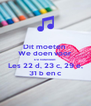 Dit moeten  We doen voor De notenleer: Les 22 d, 23 c, 29 e, 31 b en c - Personalised Poster A4 size