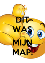DIT WAS  MIJN MAP! - Personalised Poster A4 size
