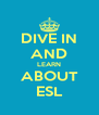DIVE IN AND LEARN ABOUT ESL - Personalised Poster A4 size
